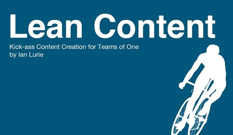 Lean Content - Content creation for teams of one - It's a free ebook | Content Marketing Observatory | Scoop.it
