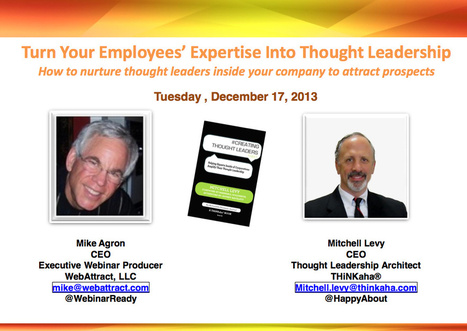 Webinar: Turn Your Employees' Expertise into Thought Leadership, Part 1 of 6 « Mitchell Levy: Turning Experts into Thought Leaders | Being a Thought Leader | Scoop.it