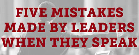 Five Common Mistakes Made by Leaders When They Speak | 21st Century Leadership | Scoop.it