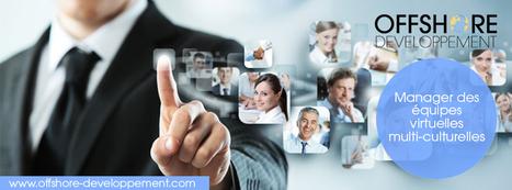Manager des équipes virtuelles multi-culturelles | Offshore Developpement | Scoop.it