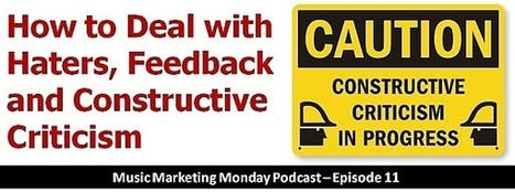 11- How to Deal with Haters, Feedback and Constructive Criticism - Bob Baker | curating your interests | Scoop.it