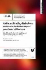 Utile, utilisable, désirable | Enssib | Bibliothèques et Cie | Scoop.it