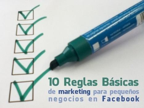 10 reglas básicas de marketing en Facebook  para pequeños negocios | Social Media | Scoop.it