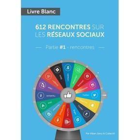 612 rencontres sur les réseaux sociaux - Tome 1 - Rencontres - Alban JARRY sur Fnac.com | Culture numérique {C2i1 2.0 ?} | Scoop.it