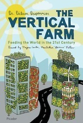The Vertical Farm — Feeding the World in the 21st Century – with Dickson Despommier | Green Architecture | Scoop.it