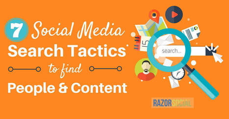 7 Social Media Search Tactics to Find People and Content - Social media and content marketing technology | Social Influence Marketing | Scoop.it