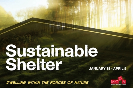 MODA | Sustainable Shelter: Dwelling Within the Forces of Nature | design exhibitions | Scoop.it