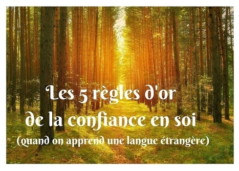 Les 5 règles d'or de la confiance en soi | iPads in the French (FLE) classroom | Scoop.it