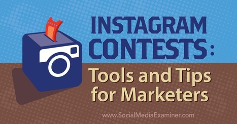 Instagram Contests: Tools and Tips for Marketers : Social Media Examiner | Social Media Strategies | Scoop.it