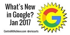 What's New in Google - January 2017 | Strictly pedagogical | Scoop.it