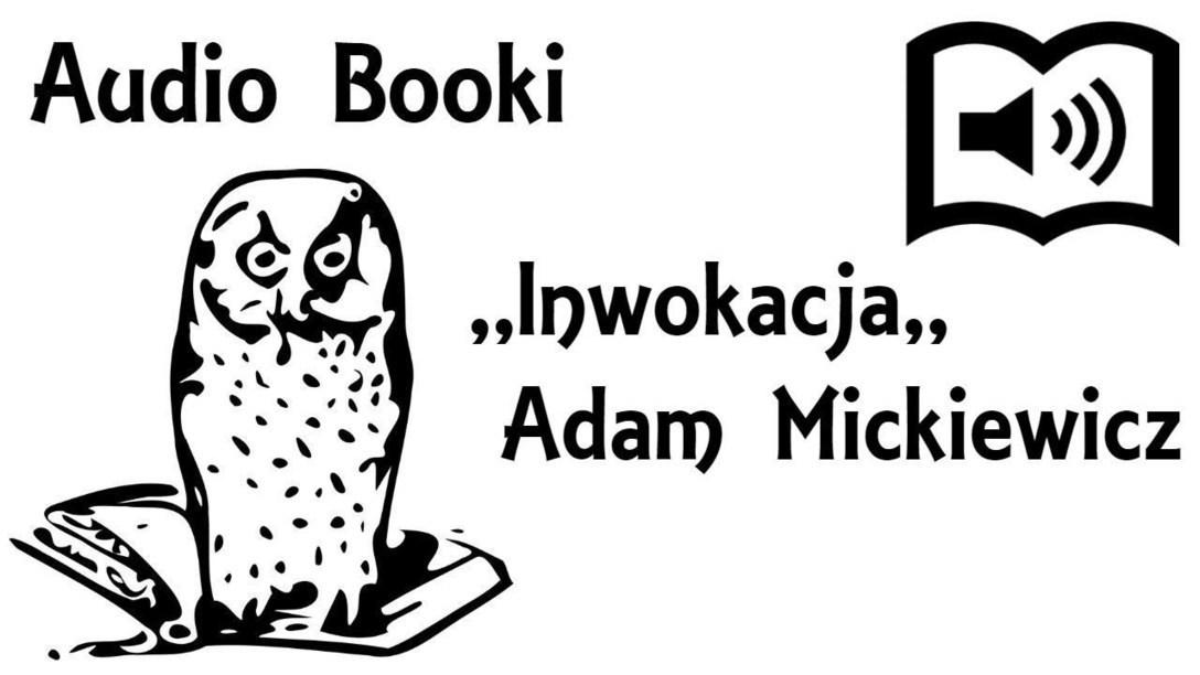 Inwokacja Adam Mickiewicz Adam Mickie