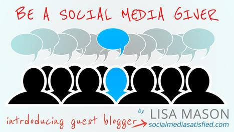 Be a Social Media Giver, Not a Taker - visit: Papidaddy.com | SMMOC (Social Media Master Mind OC) | Scoop.it