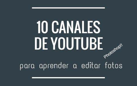 10 canales de Youtube para aprender a editar fotos con Photoshop y otros | COMUNICACIONES DIGITALES | Scoop.it
