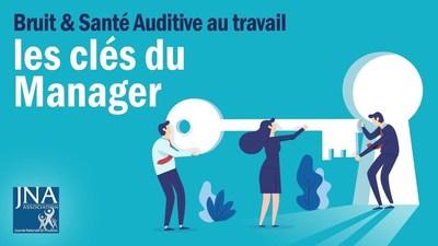 Bruit et Santé Auditive au travail, les clés du Manager par JNA