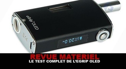 REVUE : Le test complet de l'Egrip Oled (Joyetech) | Geek Web OS Freeware et Demain ? | Scoop.it