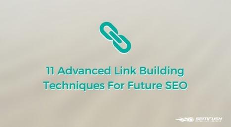 11 Advanced Link Building Techniques For Future SEO | #SocialMedia, #SEO, #Tecnología & más! | Scoop.it