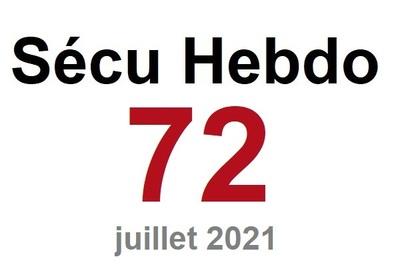 Sécu Hebdo n°72 du 17 juillet 2021