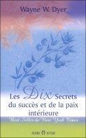 Les dix secrets du succès et de la paixintérieure | Votre 1er atout c'est vous ! | Scoop.it