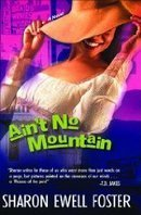 Reviews of Aint No Mountain by Sharon Ewell Foster | Writer, Book Reviewer, Researcher, Sunday School Teacher | Scoop.it