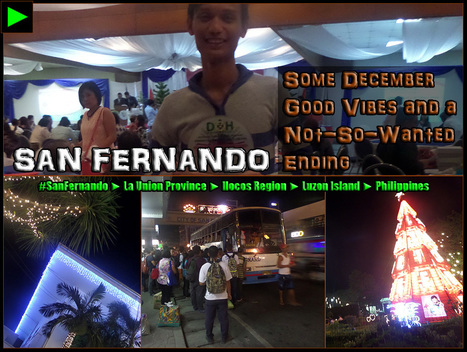 [San Fernando] ► December Good Vibes and a Not-So-Wanted Ending | #TownExplorer | Exploring Philippine Towns | Scoop.it