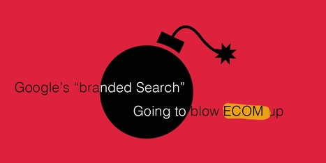 Googles Cool Branded Search Test Will Blow Ecom UP | Ecom Revolution | Scoop.it