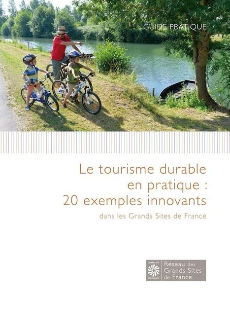 Le tourisme durable en pratique : 20 exemples innovants dans les Grands Sites de France | News on Tourism | Scoop.it