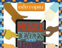 Edutopia: A Guide to Mobile Devices for Learning - Wired (blog) | #LearningCommons | Scoop.it
