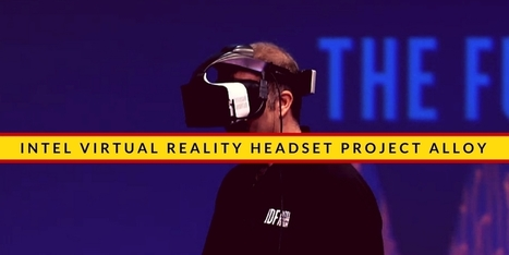 Project Alloy: Intel New Virtual Reality Headset - Internetseekho | Latest Tech News and Tips | Scoop.it