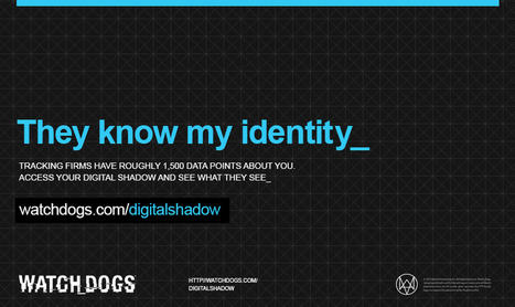 Watch Dogs - Digital Shadow | Prendi Digital Citizenship, Social Issues and RE | Scoop.it