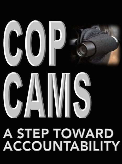 Citizen Power - Part II: Those Cop-Cameras... | The Transparent Society | Scoop.it