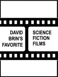 David Brin's Favorite Science Fiction Films | Popular Culture Forges Tomorrow: From Star Wars to Lord of the Memes | Scoop.it