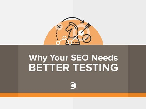 Why Your SEO Needs Better Testing | Social Media, SEO, Mobile, Digital Marketing | Scoop.it