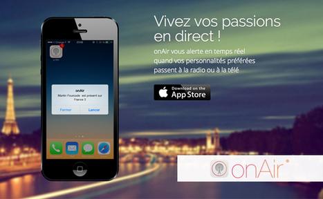 [Bon App'] onAir, l'application qui vous alerte sur les passages TV et radio de vos stars | second screen | Scoop.it