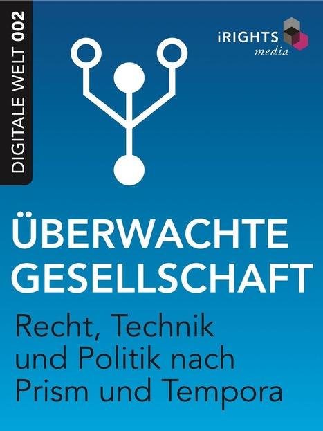 Überwachte Gesellschaft: Recht, Technik und Politik nach Prism und Tempora | offene ebooks & freie Lernmaterialien (epub, ibooks, ibooksauthor) | Scoop.it