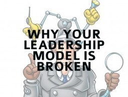 The Most Common Leadership Model - And Why It's Broken - Forbes | Create Positive Change | Scoop.it