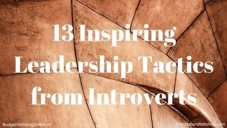 13 Inspiring Leadership Tactics from Introverts | Social Introverts | Scoop.it