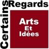 Arts et Idées, certains regards