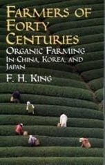 Farmers of Forty Centuries: Organic Farming in China, Korea and Japan | Sustainable Futures | Scoop.it
