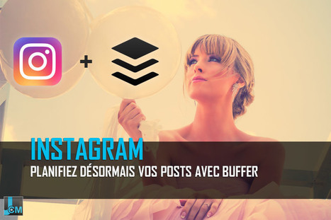 Les planifications de posts Instagram via Buffer | Pense pas bête : Tourisme, Web, Stratégie numérique et Culture | Scoop.it