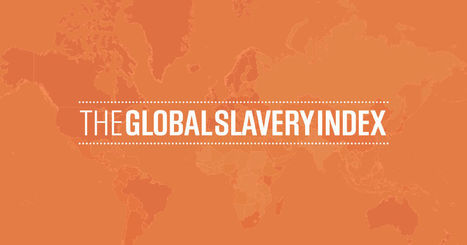 2014 Global Slavery Index - Walk Free Foundation - Global Slavery Index 2014 | News in english | Scoop.it