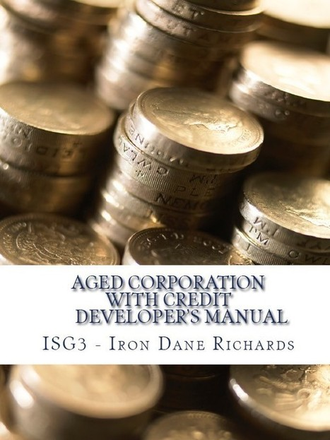 Aged Corporations with Credit Developers Manual - ISBN-10 1481244914 | Business Credit and Business Coaching | Scoop.it