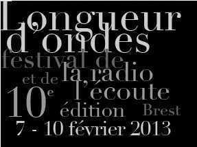 Le dixième festival - Longueur d'ondes - festival de la radio et de l'écoute à Brest | Radio 2.0 (En & Fr) | Scoop.it