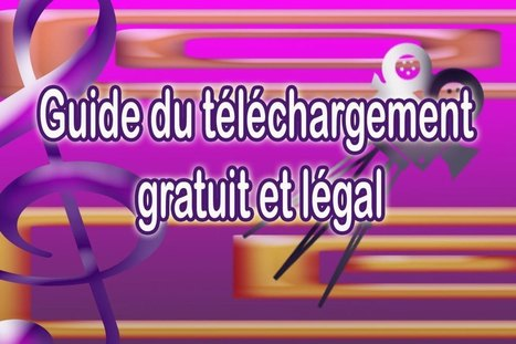 Guide du téléchargement gratuit et légal 2013 | Time to Learn | Scoop.it