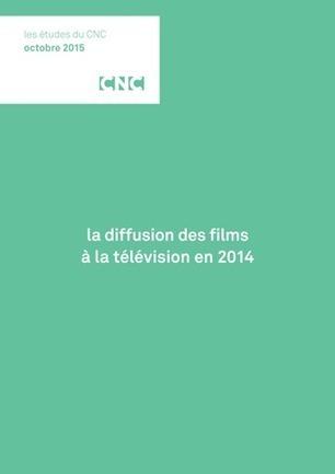 La diffusion des films à la télévision en 2014 | Veille Hadopi | Scoop.it