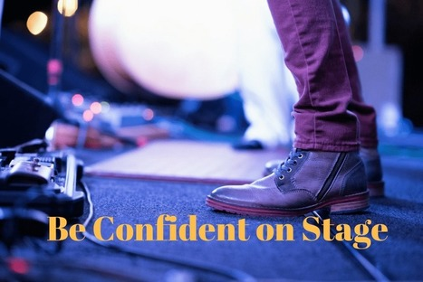 6 Tricks to Make You Confident on Stage | Speaking in Public | Scoop.it