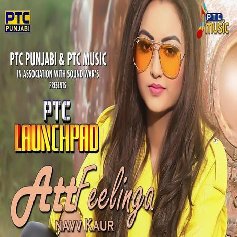 Att Feelinga Mp3 | Navv Kaur (Full Song) Downlo