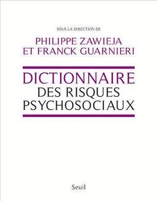 Un Dictionnaire des risques psychosociauxpour «mettre des mots sur les maux»- Cadreo | Ressources Humaines | Scoop.it