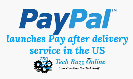 Paypal launches Pay after delivery service in the US | Tech Buzz | Scoop.it