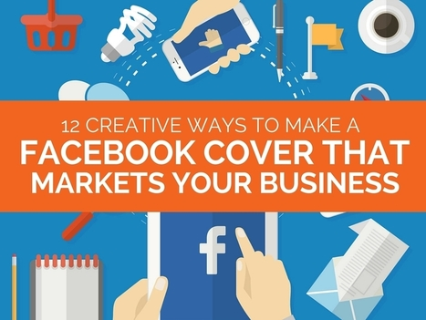 How to Make a Facebook Cover that Markets Your Business | Understanding Social Media | Scoop.it