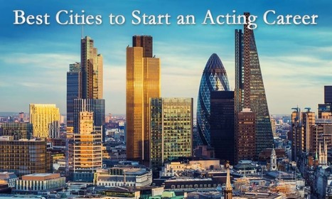11 Best Places To Start an Acting Career (That's Not LA, NYC or London) - Acting in London   Acting   Scoop.it